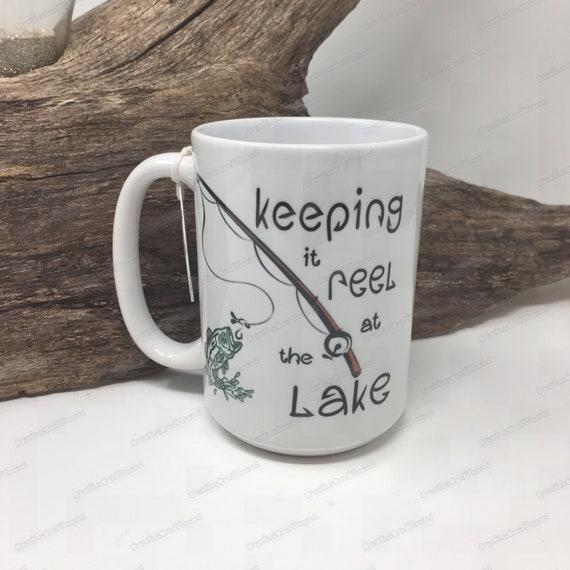 Lake mug, Keeping it reel at the lake, Life is Better at the Lake, Fishing, Lake, Fishing Reel, Fishing Lure, Fishing Pole, Boating