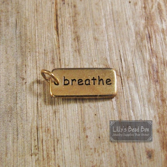 Gold Breathe Charm, Bronze Breathe Word Pendant, Inspirational Charm, Superlative, Personalized, Yoga Charm (CH 512 b)
