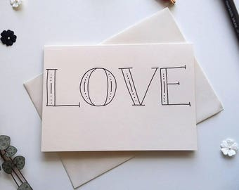 LOVE Blank Card - love card, anniversary card, romance card, wedding card, hand drawn typography, recycled card, card for him or her