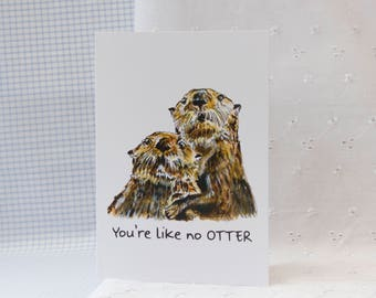 You're like no Otter: Illustrated Valentines Card