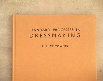 1940s sewing book Standard Processes in Dressmaking, 1960s reprint