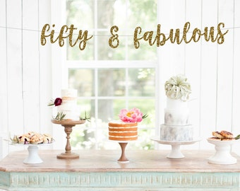 50 and Fabulous | Fifty and Fabulous | 50th Birthday Decoration | 50 Birthday | 50th Birthday Banner | 50th Birthday | Party Happy Birthday