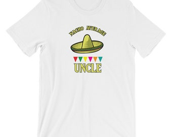 Nacho Average Uncle T-shirt Funny Uncle Tee