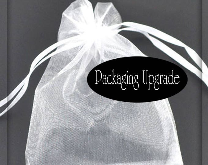 Organza Bags Packaging Upgrade Add-On .30 cents each.