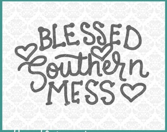 CLN0295 Blessed Southern Mess South Saying's Hot Mess SVG DXF Ai Eps PNG Vector INstant Download Commercial Cut File Cricut Silhouette