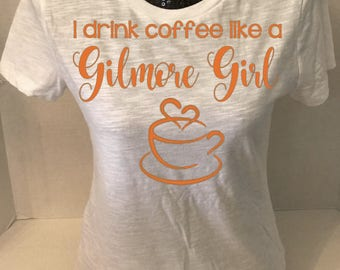 I drink coffee like a Gilmore Girl tee