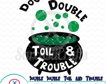 Double Double Toil & Trouble - Digital download - svg - eps - png - dxf - Cricut - Cameo - Files for cutting machines