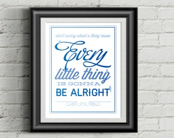 3 Little Birds - Every Little Thing is Gonna Be Alright - Inspirational Print Home Decor *+charitable donation*