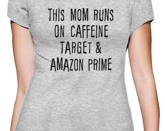 This Mom Runs On Caffeine Funny Gift For Moms Women T-Shirt