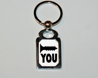 Screw you keychain, screw you, funny keychain, silver keychain, novelty keychain, sarcasm, funny keychain, funny gift, screw, f off, rude