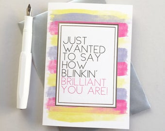 Well done card - You're brilliant card - Congratulations card -New job card  Exam pass card - Just to say card
