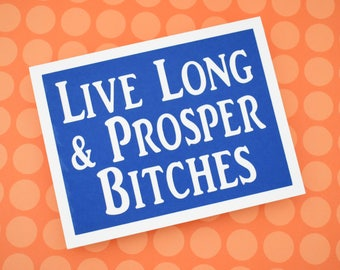 Handmade Greeting Card - Cut out Lettering - Live long and Prosper Bitches - Star Trek inspired - Funny Mothers / Fathers Day nerdy