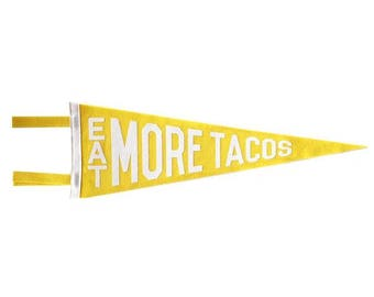 Felt Pennant - Eat More Tacos  - Yellow