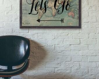 Lets Go Poster, Travel Poster Vintage, World Map Poster, Travel Quote, Motivational Wall, World Map Poster, Inspirational Quote, Wanderlust