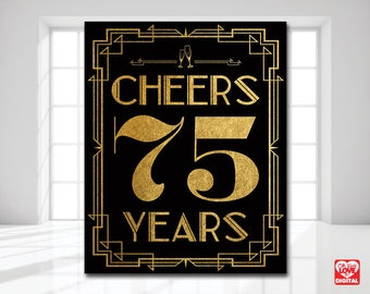 Cheers 75 Years Gatsby Printable Sign, 75th Birthday, 75th Anniversary, Retirement, Art Deco, Black Gold Decor, 8x10 Instant Download JPG