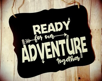 Ready For Our Adventure Together Sign - Engagement Photoprahy Prop - Photography Prop - Wedding Decor - Photo Prop - Wedding Accessories