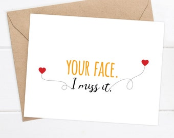 I miss you card Boyfriend Card Miss You Friend Card Snarky Card Quirky Greeting Card, Funny Birthday - Your face. I miss it.