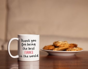 Thank you for being the best Fiance in the world mug