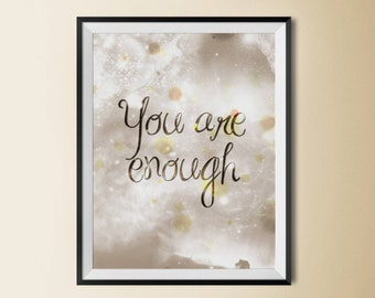 You are enough print, inspiring poster, inspiring wall art, inspiring sayings, quote poster, teaching posters, inspiring wall decor