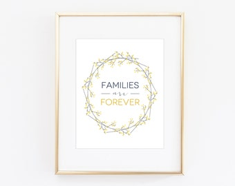 Families are Forever | 8x 10 Digital Print | Instant Download