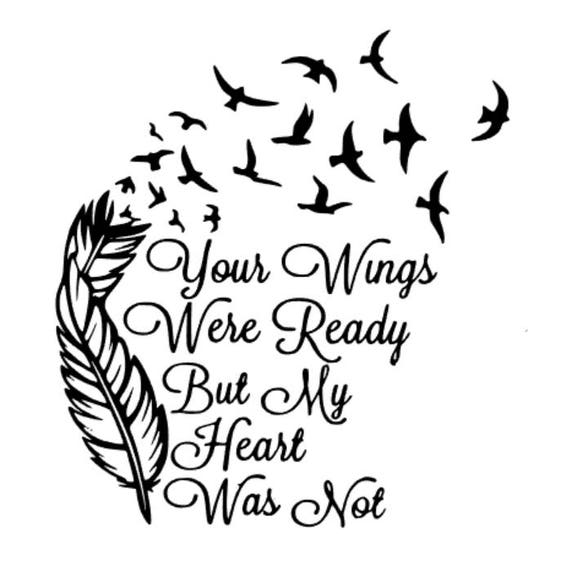 Your Wings Were Ready But My Heart Was Not DECAL