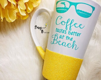 Coffee Tastes Better At The Beach Glitter Dipped Coffee Mug//Beach Coffee Mug//Glitter Coffee Mug//Gift//Gifts for Her