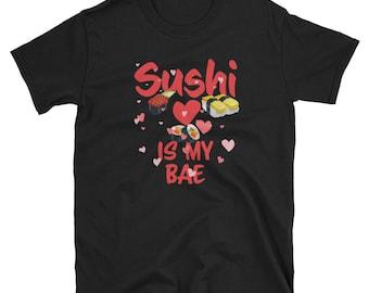 Sushi Shirt, Sushi Lover Shirt, Sushi Lover Gift, Funny Sushi Shirt, Sushi Gift, Sushi T Shirt, Japanese Shirt, Bae Shirt, Valentines Shirt
