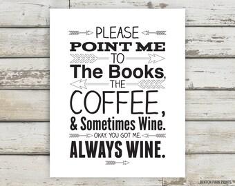 Coffee, Wine, Books, Arrow, Coffee Sign, Coffee Decor, Coffee Print, Wine Print, Coffee Poster, Coffee Quotes, Arrow Quote, Arrow Decor