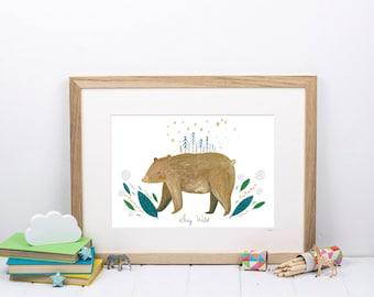 Stay Wild Bear Print - Woodland Nursery - Bear print - Gift for baby - Nursery Art - Gift for her - Gift for him - Gift for nature lover
