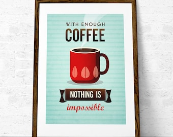 Quote print. Coffee poster. Inspirational print. Kitchen art. Typography poster. Coffee print. Inspirational poster. With enough coffee ...