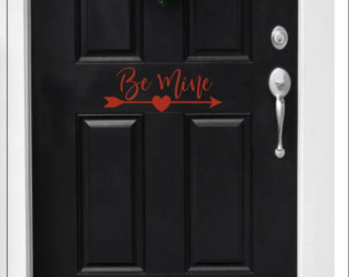 Be Mine Decal Valentine's Day Decor Vinyl Decal Valentine's Day Vinyl Door Decal Be Mine with Heart and Arrow Romantic Holiday Decal