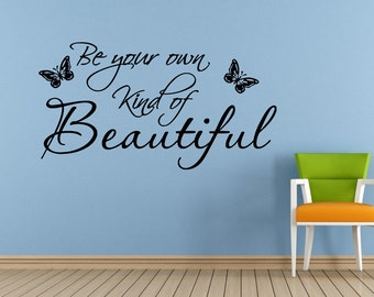 Be Your Own Kind Of Beautiful Butterfly's Saying Quote Phrase Window Or Wall Or Car Vinyl Peal And Stick Removable Sticker Decal L1462