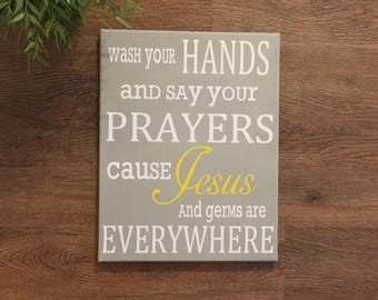 Wash your hands and say your prayers  Jesus and Germs are everywhere canvas wall hanging custom colors religious wall art bathroom wall art