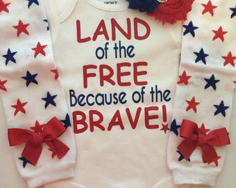 Baby Girl Outfit-  4th of July baby outfit - Memorial day baby outfit - Patriotic baby girl  - Land of the Free beacuse of the Brave