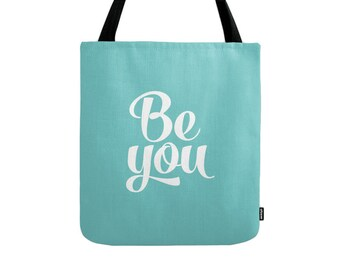 Be you tote bag Be you bag typography tote bag canvas tote bag good vibes summer tote bag summer bag gift for her turquoise tote bag