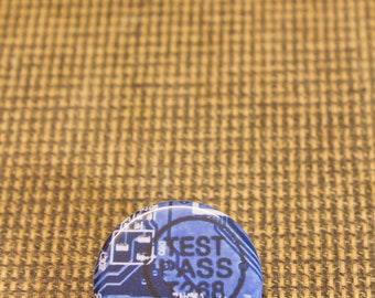 "Test Pass Blue Circuit Board Button. 1.25"" Button. Nerd Accessories. Test Pass Pin. Geekery. Engineer. Programmer. Coder. Computer"