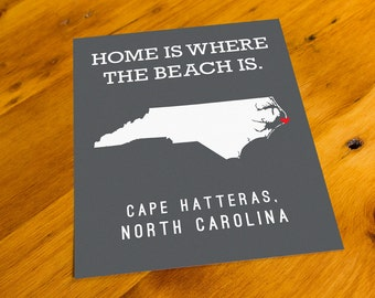 Cape Hatteras, NC - Home Is Where The Beach Is - Art Print  - Your Choice of Size & Color!