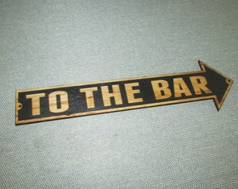 Rustic Wood TO THE BAR Arrow Sign Man cave Garage Wall Art