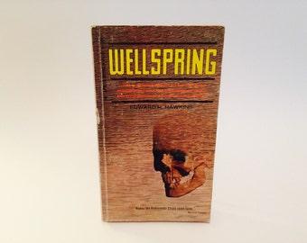 Vintage Sci Fi Book Wellspring by Edward Hawkins 1970 Paperback
