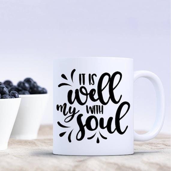 It Is Well With My Soul Coffee Mug Coffee Cup, Religious Mug, Christian Gift