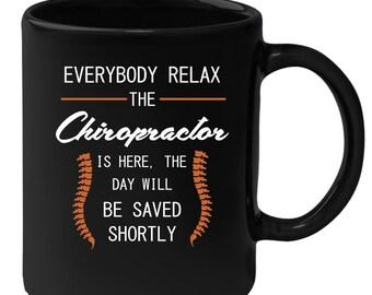 Chiropractor Everyone relax Gift, Christmas, Birthday Present for Chiropractor Black Mug