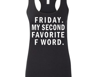 Friday my second favorite f word shirt
