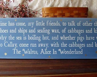 The Time has Come The Walrus Wood Sign Alice in Wonderland Wall Decor, Home Decor, Wall Art