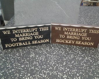 """Engraved """"We Interrupt This Marriage To Bring You ***Chosen Sport*** Season"""" Wooden Sign"""