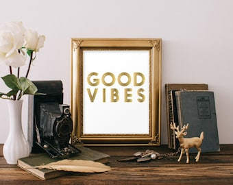 Inspirational Poster Good vibes Gold Quote Print Printable Wall Art Wall Decor Digital Typography Poster Print Inspirational Office Decor