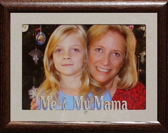 5x7 JUMBO ~ Me & My Mama Photo Frame ~ Holds a 5x7 Photo ~ Christmas, Birthday or Mother's Day Gift Frame