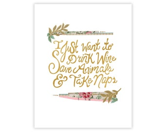 Drink Wine, Save Animals, Take Naps - Art Print - Hand Drawn Typography Collage