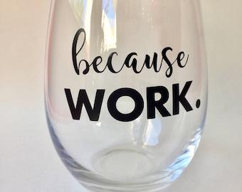 Because Work 21oz. stemless wine glass