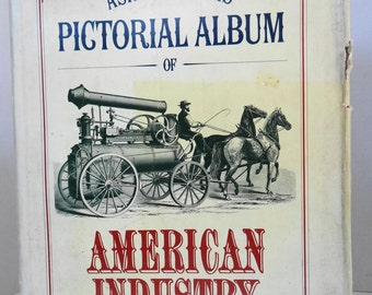 """Vintage 1976 """"Asher & Adams Pictorial Album of American Industry 1876"""" Extra Large Hard Cover Book with Jacket"""