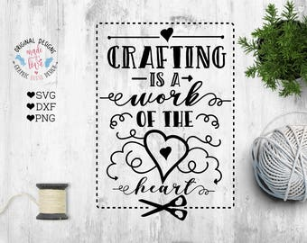 crafting svg, crafting cut file, craft svg, crafters svg, crafting is a work of the heart, heart svg, cricut, silhouette cameo SVG, DXF, PNG